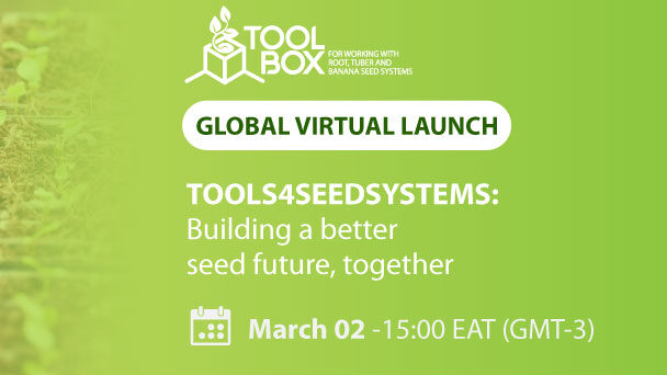 Toolbox for Working with Root, Tuber and Banana Seed Systems: Building a Better Seed Future, Together