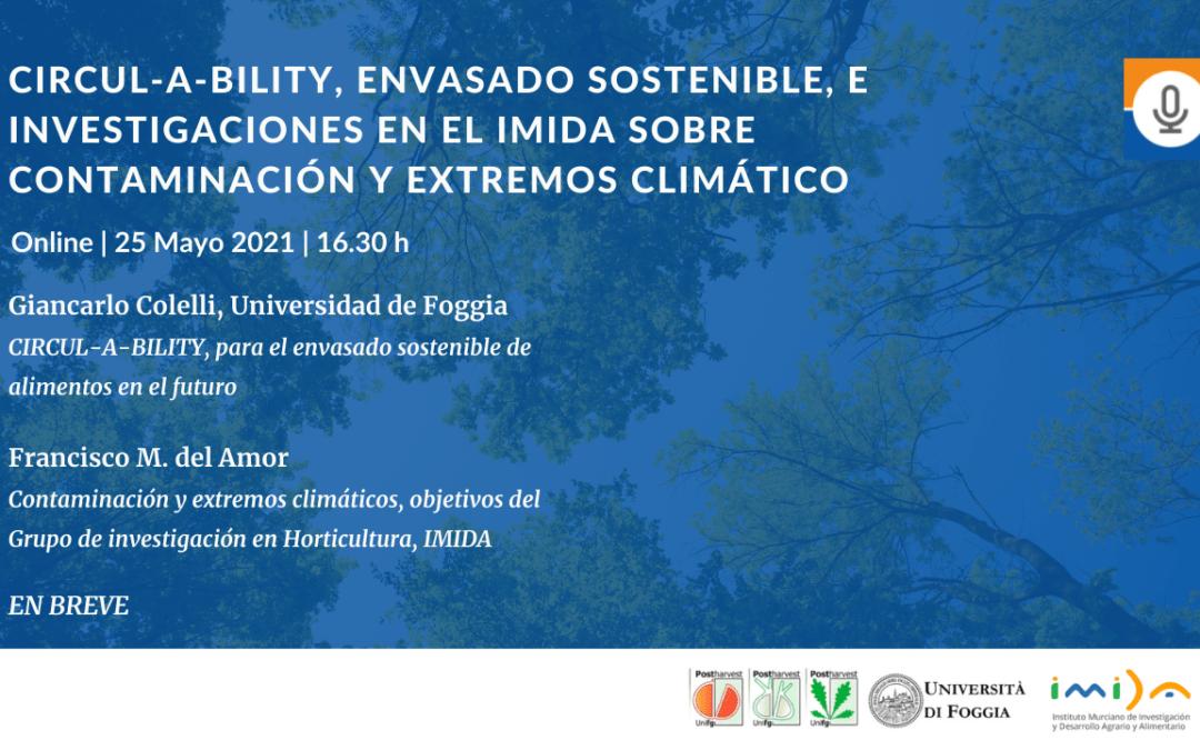 CIRCUL-A-BILITY, envasado sostenible, e Investigaciones en el IMIDA sobre  contaminación y extremos climático