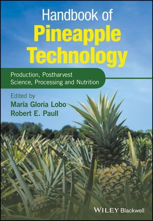 Handbook of Pineapple Technology: Production, Postharvest Science, Processing and Nutrition