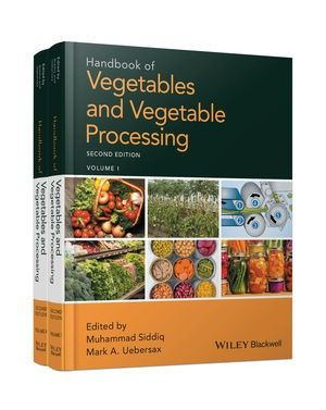 Handbook of Vegetables and Vegetable Processing, 2nd Edition