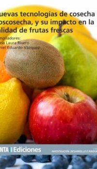Nuevas tecnologías de cosecha y poscosecha, y su impacto en la calidad de frutas frescas