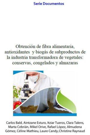 Obtención de fibra alimentaria, antioxidantes y biogás de subproductos de la industria de vegetales