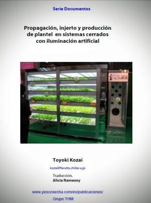 Propagación, injerto y producción de plantel en sistemas cerrados con iluminación artificial