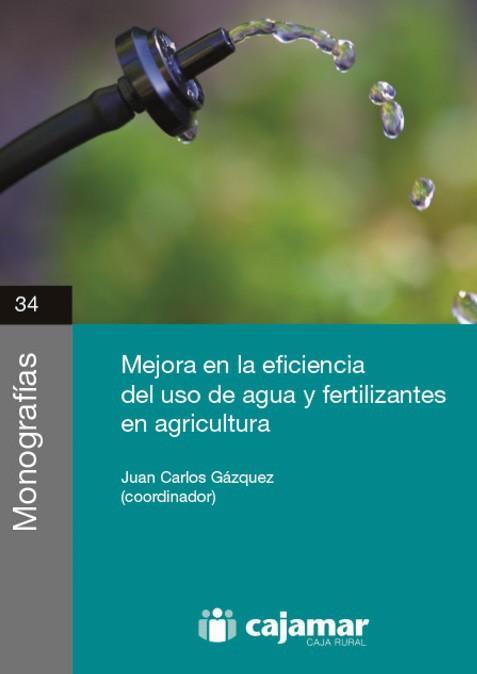 Mejora en la eficiencia del uso de agua y fertilizantes en agricultura