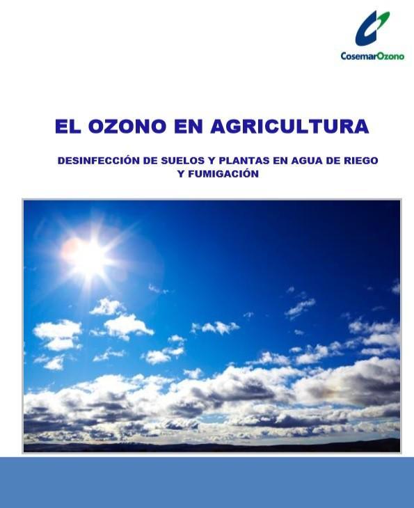 El ozono en agricultura. Desinfección de suelos y plantas en agua de riego y fumigación