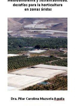 Medioambiente y sustentabilidad: desafíos para la horticultura en zonas áridas