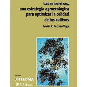 Las micorrizas, una estrategia agroecológica para optimizar la calidad de los cultivos