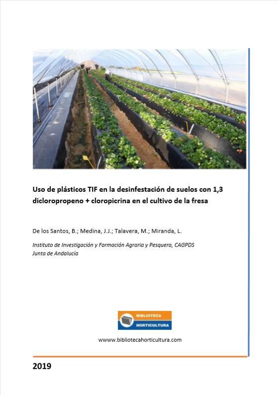 Uso de plásticos TIF en la desinfestación de suelos con 1,3 dicloropropeno + cloropicrina en el cultivo de la fresa