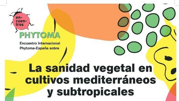 La sanidad vegetal en cultivos mediterráneos y subtropicales. Retos ante una transición agroecología